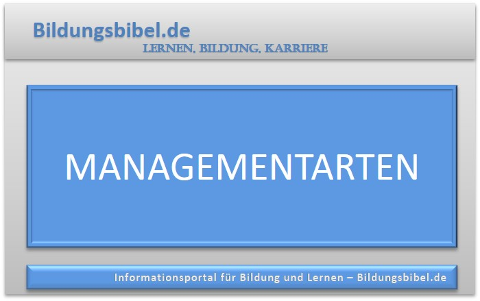Managementarten Überblick, Management Typen, Arten, Formen