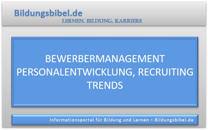 Bewerbermanagement Personalentwicklung, Recruiting Trends, Mobiles Recruiting, Sprachanalyse, Candidate Experience, Mitarbeiterempfehlung und Kennzahlen