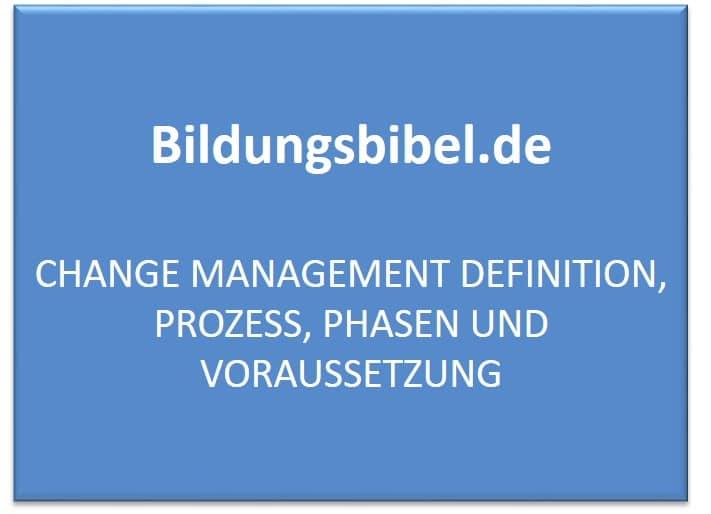 Change Management Definition, Prozess, Phasen und Voraussetzung