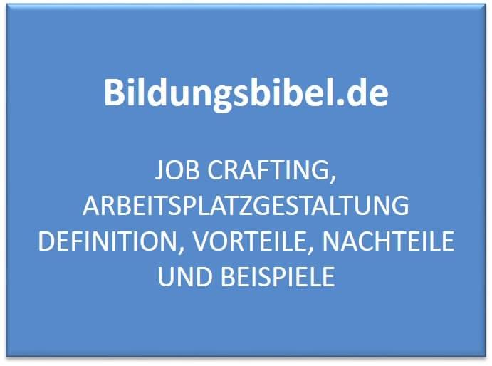 Job Crafting, Arbeitsplatzgestaltung Definition, Vorteile, Nachteile und Beispiele