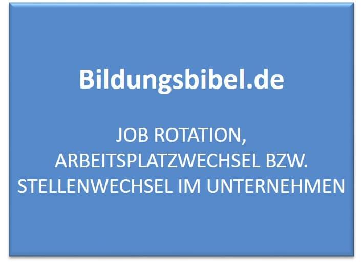 Job Rotation, Arbeitsplatzwechsel, Stellenwechsel im Unternehmen