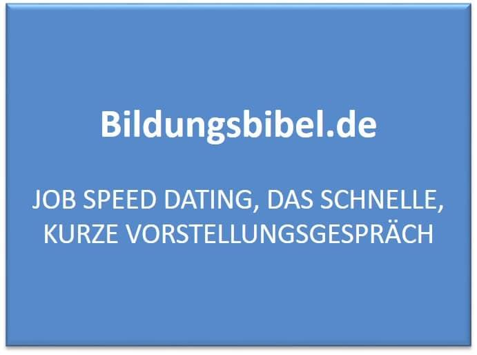 Job Speed Dating, das schnelle, kurze Vorstellungsgespräch, Definition, Vorteile, Nachteile, Anwendung und Ablauf