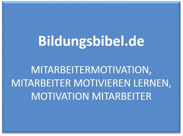 Mitarbeitermotivation, Mitarbeiter motivieren, Motivation Mitarbeiter fördern