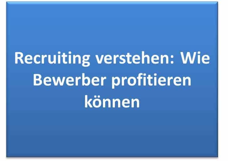 Recruiting verstehen: Wie Bewerber profitieren können