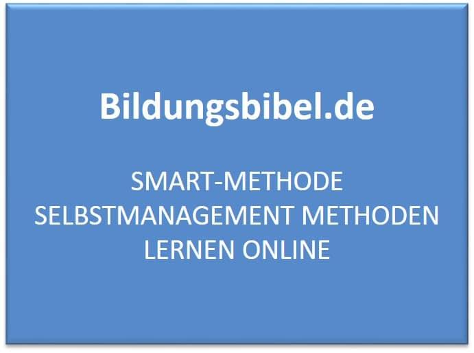 SMART Methode, Ablauf, Beispiele, Zieltypen, Zeitmanagement, Selbstmanagement Methoden