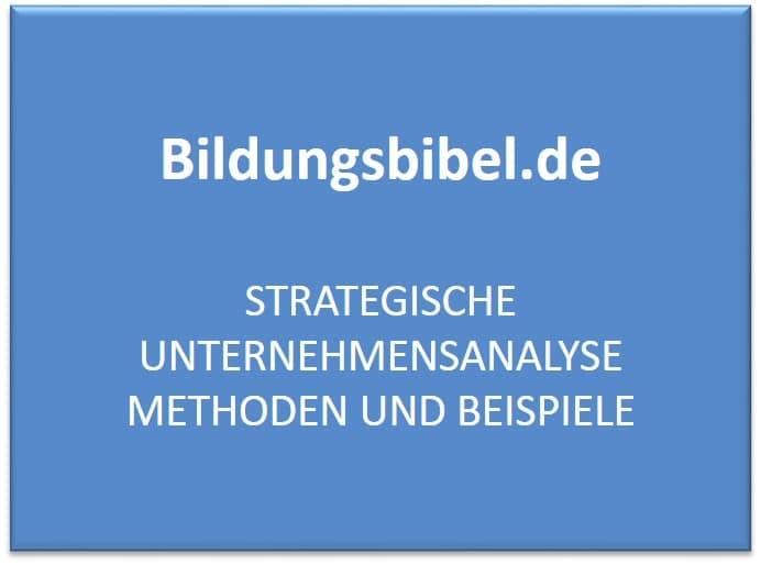 Strategische Unternehmensanalyse Methoden, Beispiele, Stärken, Schwächen