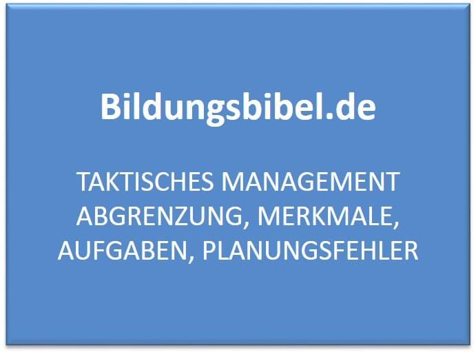 Taktisches Management Abgrenzung, Merkmale, Aufgaben, Planungsfehler