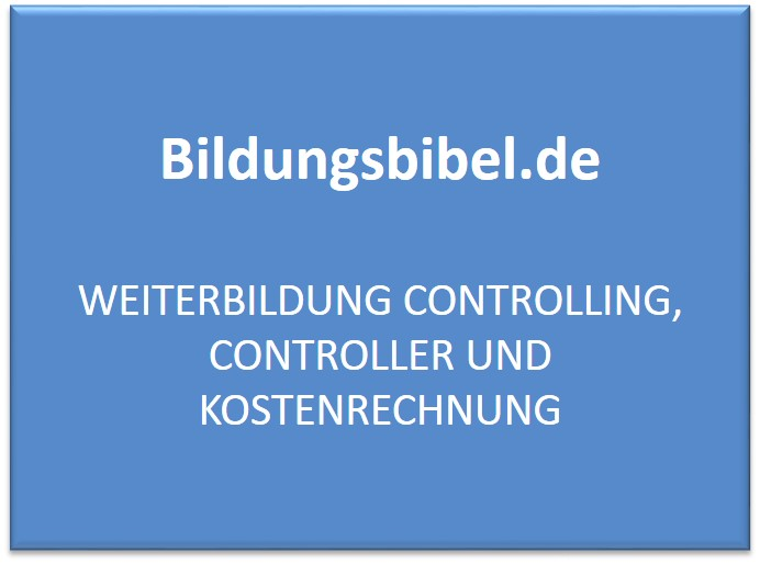 Weiterbildung Controlling, Controller IHK, Kostenrechnung, Voraussetzungen, Kosten, Prüfung